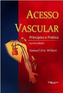 ACESSO VASCULAR - PRINCIPIOS E PRATICA