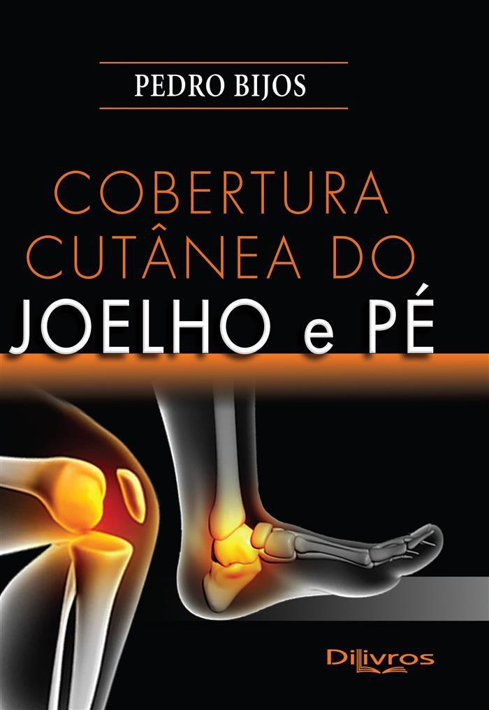 COBERTURA CUTANEA DO JOELHO E PE  Autor: PEDRO BIJOS
