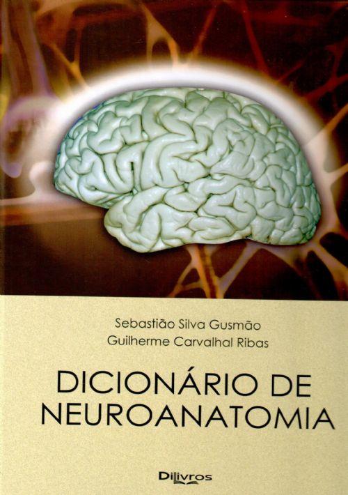 DICIONÁRIO DE NEUROANATOMIA