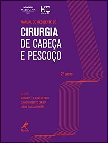 MANUAL DO RESIDENTE DE CIRURGIA DE CABEÇA E PESCOÇO – 2ª EDIÇÃO