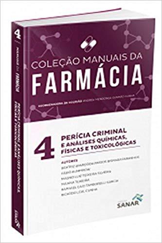 Perícia Criminal e Análise Químicas, Físicas e Toxicológicas V.4 - Coleção Manuais da Farmácia