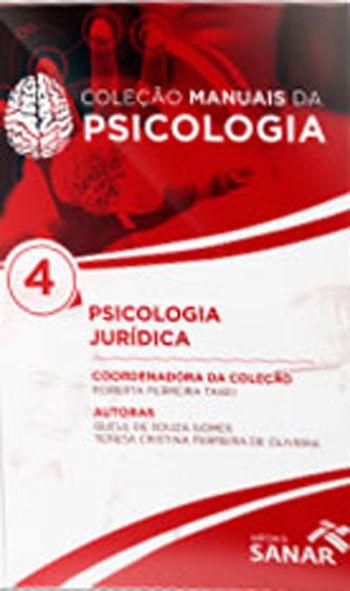 PSICOLOGIA JURIDICA - COLEÇAO MANUAIS DA PSICOLOGIA