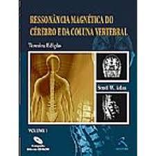 RESSONÂNCIA MAGNÉTICA DO CÉREBRO E DA COLUNA VERTEBRAL