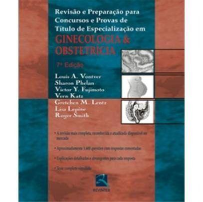 Revisão E Preparação Para Concursos E Provas De Especialização Em Ginecologia E Obstetrícia