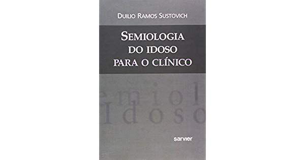 Semiologia do Idoso para o Clínico