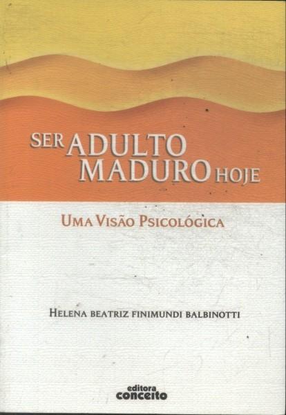 SER ADULTO MADURO HOJE
