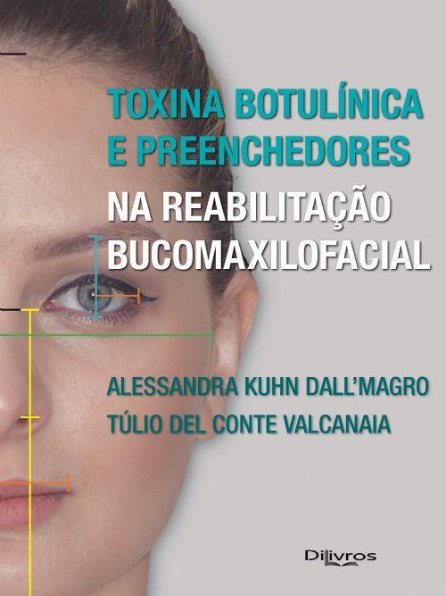 TOXINA BOTULINICA E PREENCHEDORES NA REABILITACAO BUCOMAXILOFACIAL