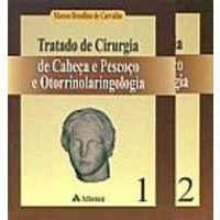 TRATADO DE CIRURGIA DE CABEÇA E PESCOÇO E OTO - Somente Vol I