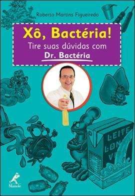 Xô, Bactéria! Tire Suas Dúvidas Com Dr. Bactéria