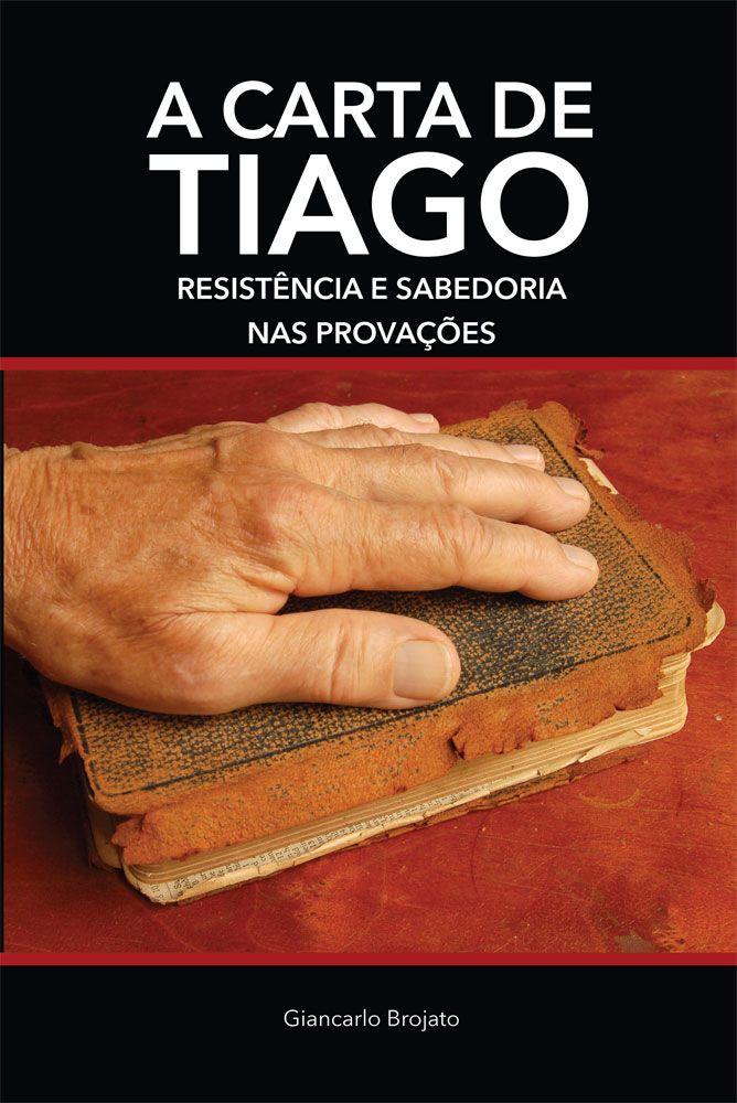 A Carta de Tiago: Resistência e sabedoria nas provações