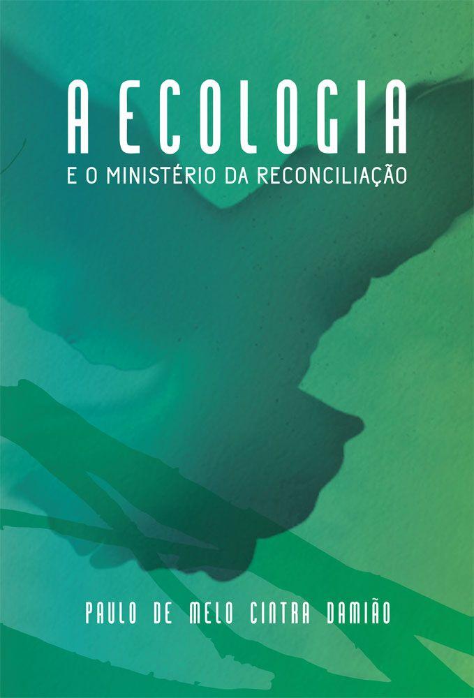 A Ecologia e o Ministério da Reconciliação