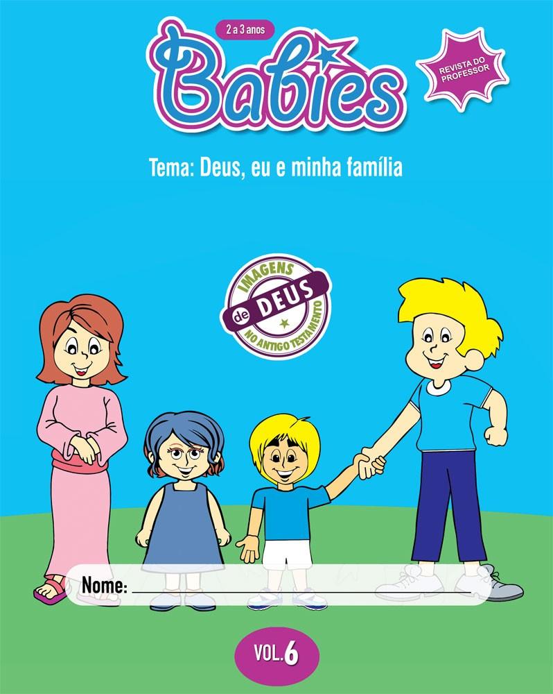 Babies 6 Professor - Deus, eu e minha família