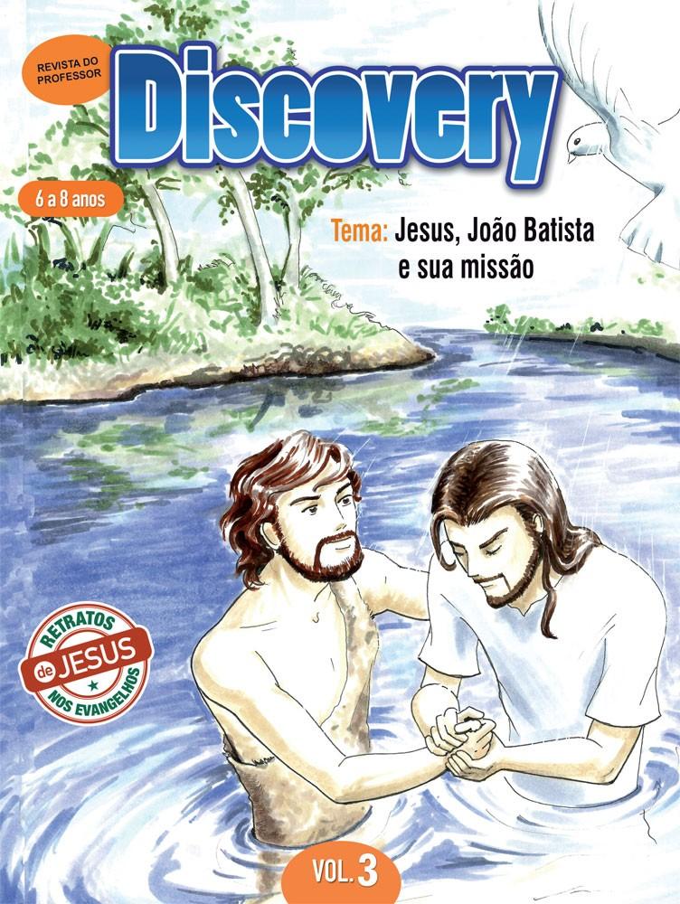 Discovery 3 Professor - Jesus, João Batista e sua missão