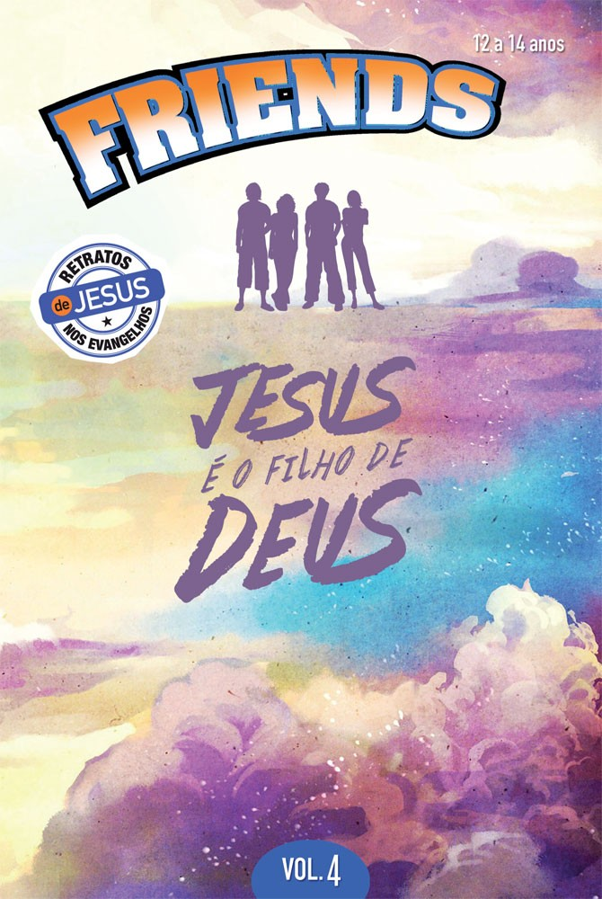 Friends 4 Aluno - Jesus é o filho de Deus