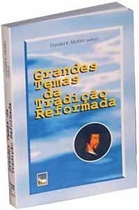 Grandes Temas da Tradição Reformada