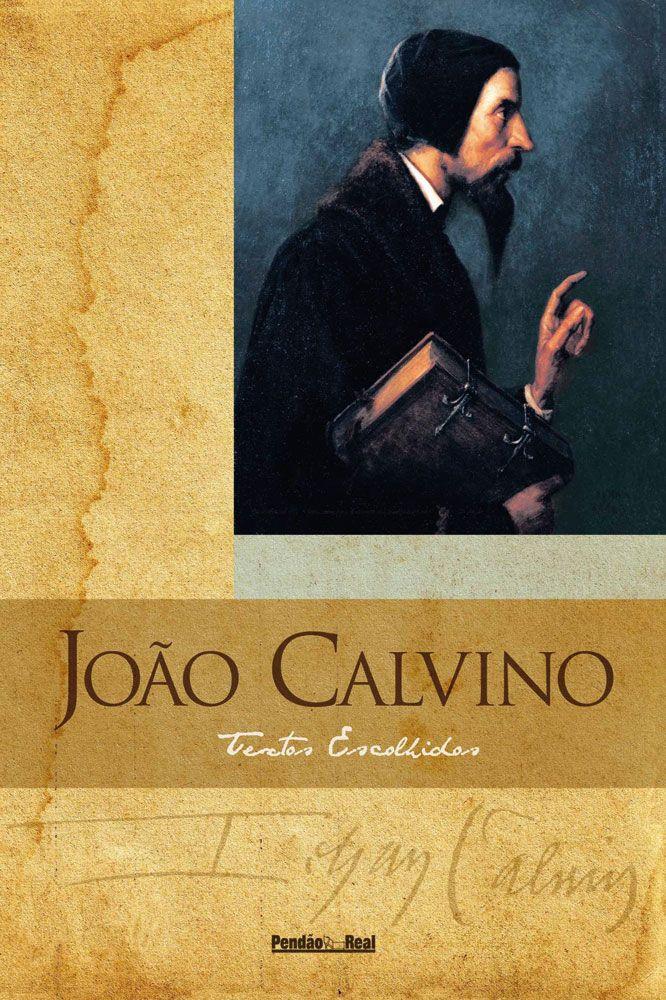 João Calvino - Textos Escolhidos