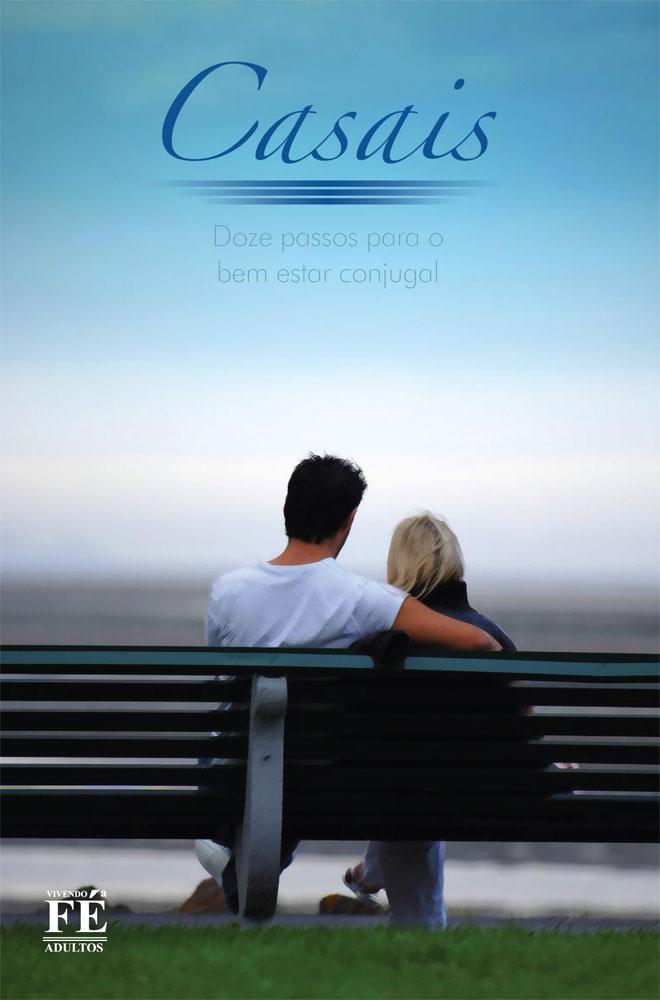 Vivendo a Fé 24 - Casais: Doze passos para o bem estar conjugal