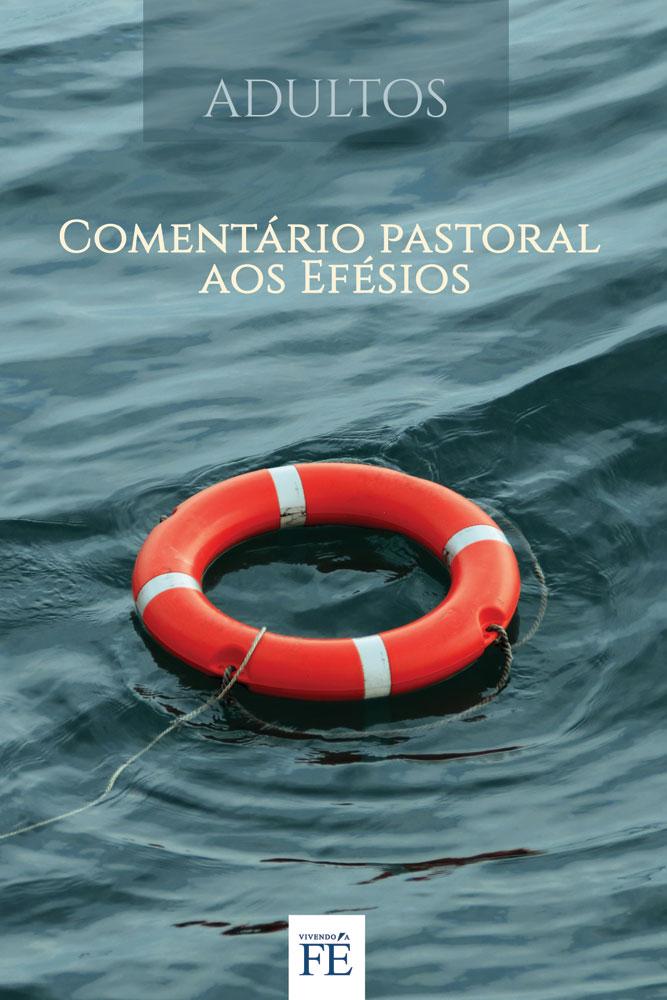 Vivendo a Fé 32 - Comentário pastoral aos Efésios