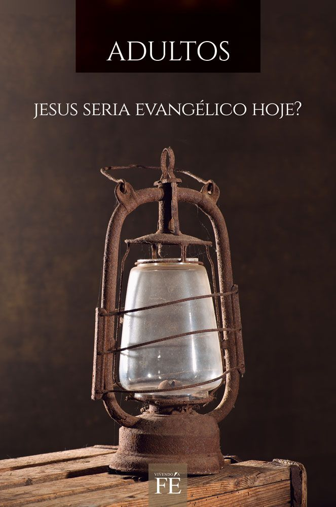 Vivendo a Fé 39 - Jesus seria evangélico hoje?
