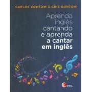 Aprenda Inglês cantando e aprenda a cantar em Inglês