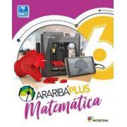 ARARIBA PLUS MATEMÁTICA 6 ANO - 5ED
