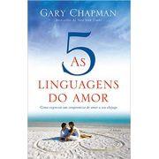 As cinco linguagens do amor - 3 edição: Como expressar um compromisso de amor a seu cônjuge