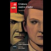 Criatura Contra Criador - Col. Barco A Vapor - 2ª Ed. 2016