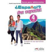 ESPANOL? POR SUPUESTO! 4 - CUADERNO DE EJERCICIOS