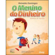 MENINO DO DINHEIRO, O - SONHOS DE FAMILIA