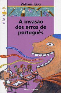 A Invasão Dos Erros de Português - Col. Diálogo Júnior