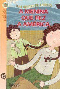 A Menina Que Fez A América - Série Espelhos