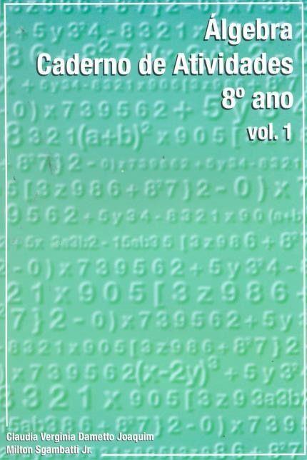 Algebra - Caderno de Atividades - Vol. 1 -  8º Ano