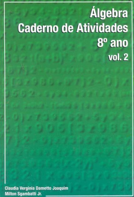 Algebra - Caderno de Atividades - Vol. 2 -  8º Ano