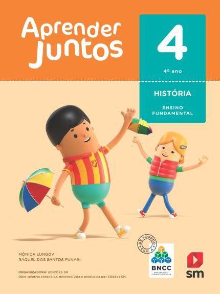 Aprender Juntos Historia 4  Bncc Ed 2018