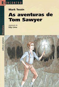 As Aventuras de Tom Sawyer - Col. Reencontro Literatura