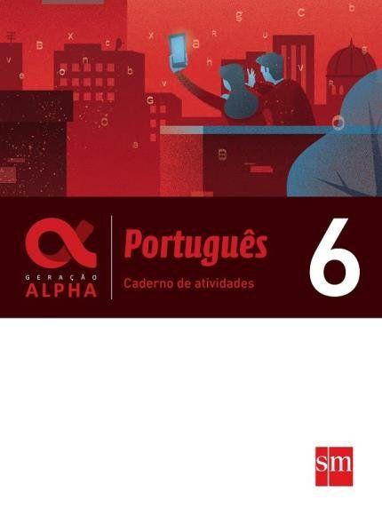 Caderno Atividades - Geração Alpha - Português 6º Ano