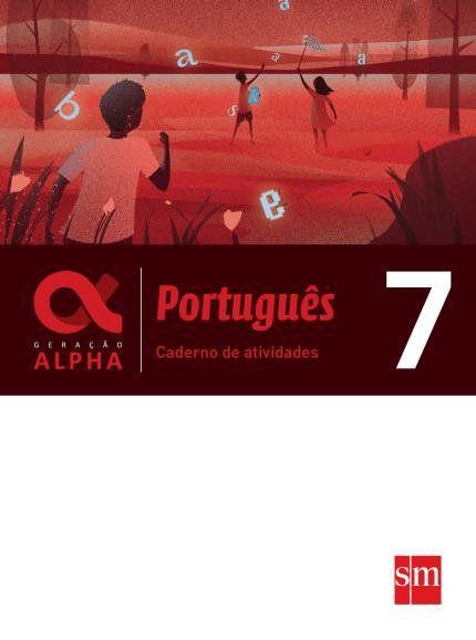 Caderno Atividades - Geração Alpha - Português 7º Ano