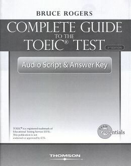 A COMPLETE GUIDE TO THE TOEIC AUDIO SCRIPT & ANSWER KEY THIRD EDITION