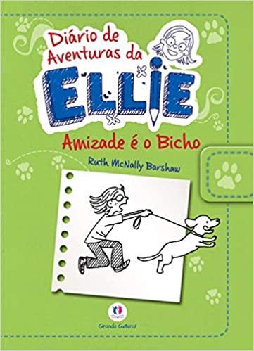 DIARIO DE AVENTURAS DA ELLIE - AMIZADE É O BICHO