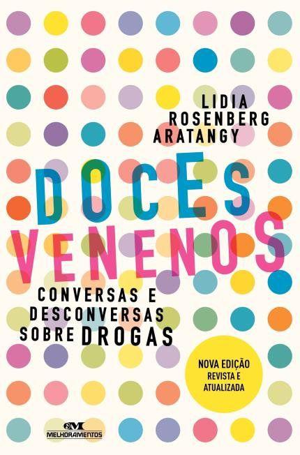 Doces Venenos - Conversas e Desconversas Sobre Drogas
