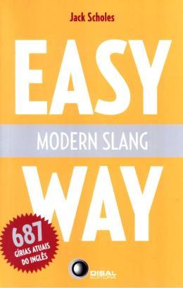 Easy Way - Modern Slang