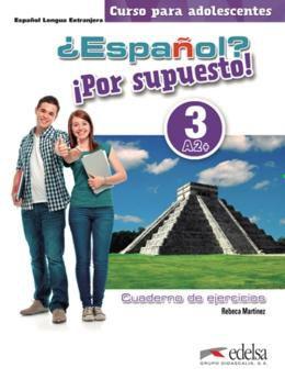 ESPANOL? POR SUPUESTO! 3 - CUADERNO DE EJERCICIOS