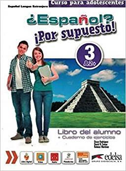 Espanol? Por Supuesto! 3 - Libro Del Alumno Con Cuaderno De Ejercicios Y Libro Digital - Edelsa