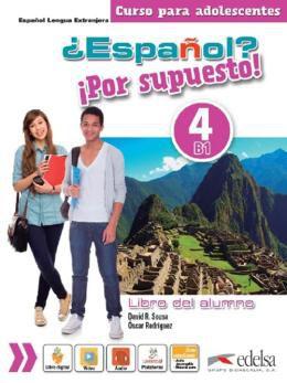 ESPANOL? POR SUPUESTO! 4 - LIBRO DEL ALUMNO