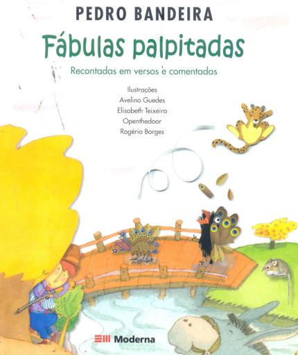 Fábulas Palpitadas - Recontadas Em Versos e Comentadas - 2ª Ed. Nova Ortografia