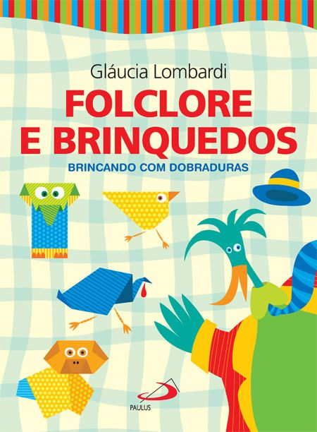 Folclore e Brinquedos - Col. Brincando Dobradura