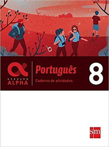 Geração Alpha. Português. 8º Ano - Caderno de Atividades