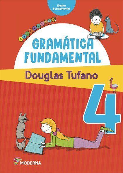 Gramática Fundamental - 4º Ano - 3ª Ed. 2016
