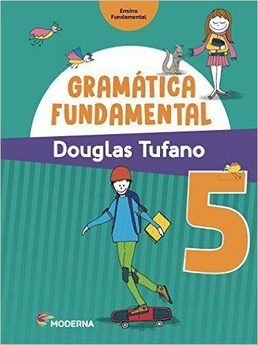 Gramática Fundamental - 5º Ano - 3ª Ed. 2016