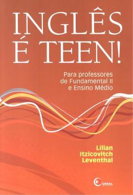 Inglês é Teen - Para Fundamental II e Ensino Fundamental